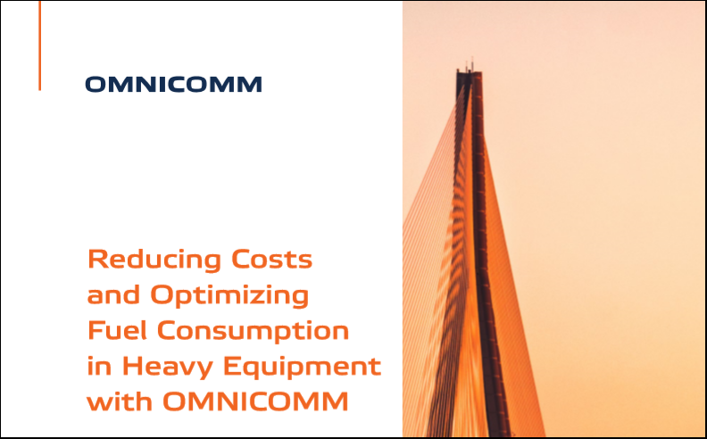 Reducing Costs and Optimizing Fuel Consumption in Heavy Equipment with OMNICOMM. Case study