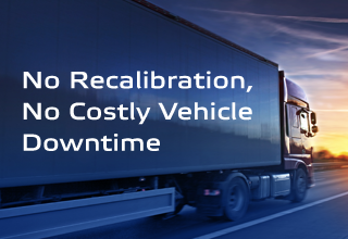 No Recalibration, No Costly Vehicle Downtime