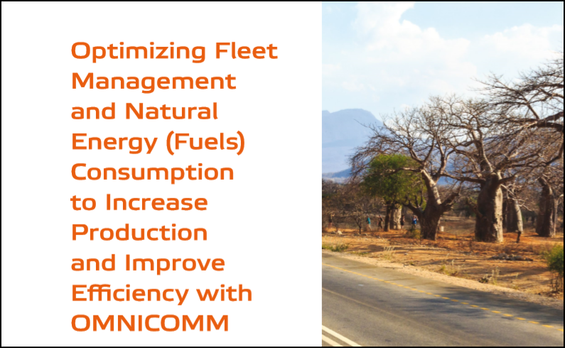 Optimizing Fleet Management and Natural Energy (Fuels) Consumption to Increase Production and Improve Efficiency with OMNICOMM. Case study